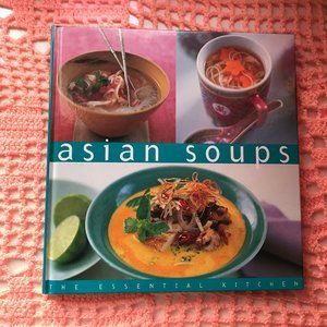 Asian Soups: The Essential Kitchen Hardcover Book